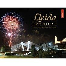 Lleida. Crónicas De La Transformación De Una Ciudad (Visión)