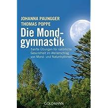 Die Mondgymnastik. by Johanna Paungger (2003-10-31)