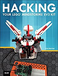 Hacking Your Lego Mindstorms EV3 Kit by John Baichtal (2015-10-28)