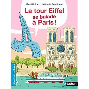 La tour Eiffel se balade à Paris ! - Premières Lectures CP Niveau 2 - Dès 6 ans