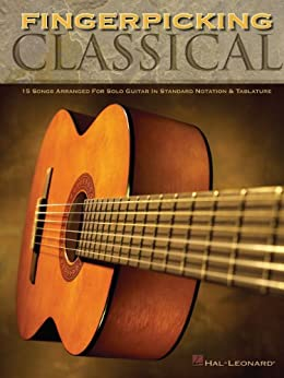 Fingerpicking Classical Songbook: 15 Songs Arranged for Solo Guitar in Standard Notation & Tab von [Hal Leonard]