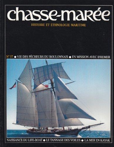 Revue Le Chasse-Marée numéro 57 Vie des pêcheurs du boulonnais En mission avec Ifremer Naissance du life-boat Le tannage des voiles La mer en kayak