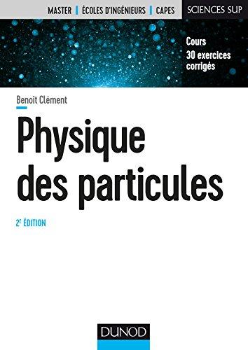 Physique des particules - 2e éd. - Cours, 30 exercices corrigés