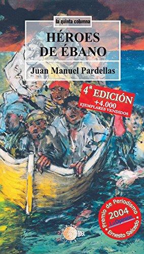 Heroes de ebano (La quinta columna) por Juan Manuel Pardellas Socas