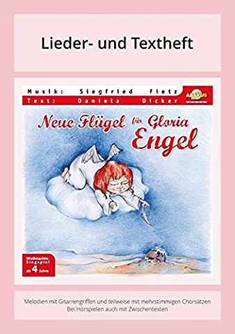 Neue Flügel für Gloria Engel: Lieder- und Textheft: 36 Seiten · A5 Heft · Melodien und Text mit Gitarrengriffen, Zwischentexten, Instrumentalstimmen und Spielanleitungen
