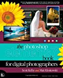 The Photoshop Elements 7 Book for Digital Photographers 1st edition by Kelby, Scott, Kloskowski, Matt (2009) Paperback