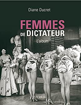 Femmes de dictateur: 1 (French Edition) eBook: Diane DUCRET