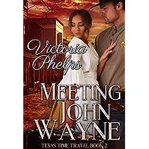 Meeting John Wayne (Texas Time Travel Book 2) (English Edition)