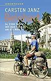 Beinhart: In 3300 Tagen mit dem Fahrrad um die Welt