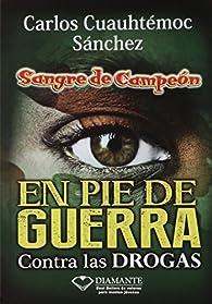 En pie de Guerra par  Carlos Cuauhtémoc Sánchez