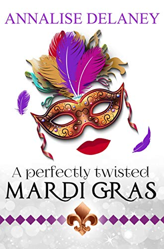 Twisted Gras (A Perfectly Twisted Mardi Gras (English Edition))