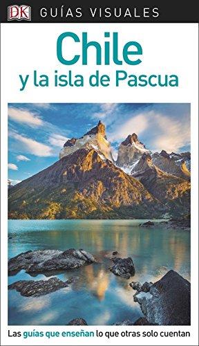 Guía Visual Chile y la isla de Pascua: Las guías que enseñan lo que otras solo cuentan (GUIAS VISUALES) por Varios autores