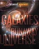 UNIVERSE ROCKS - GALAXIES AND THE RUNAWAY UNIVERSE