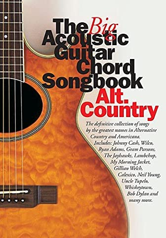 The Big Acoustic Guitar Chord Songbook: Alt.Country. Sheet Music for