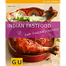 Indian Fastfood: Zum Fingerabschlecken (GU Just cooking)