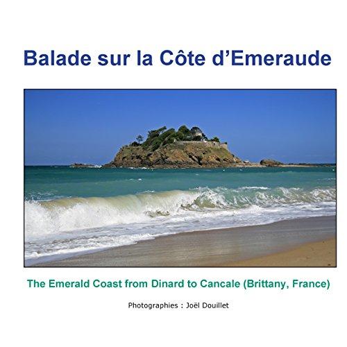 Descargar Libro Balade sur la Côte d'Emeraude: The Emerald Coast from Dinard to Cancale (Brittany, France). de Joël Douillet
