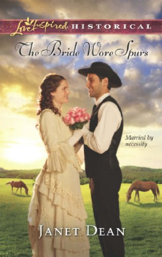 The Bride Wore Spurs (Mills & Boon Love Inspired Historical)