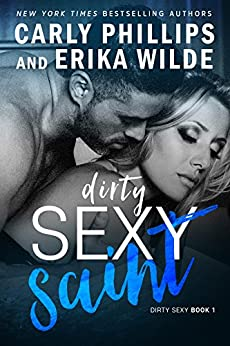 Dirty Sexy Saint (A Dirty Sexy Novel Book 1) by [Phillips, Carly, Wilde, Erika]