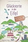 Glücksorte in der Eifel: Fahr hin und werd glücklich