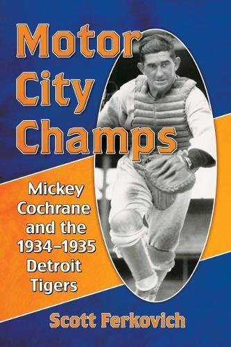 motor-city-champs-mickey-cochrane-and-the-1934-1935-detroit-tigers