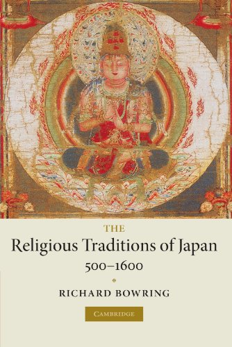 The Religious Traditions of Japan 500-1600 (New Approaches to European His)
