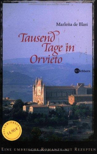 Preisvergleich Produktbild Tausend Tage in Orvieto: Eine umbrische Romanze mit Rezepten