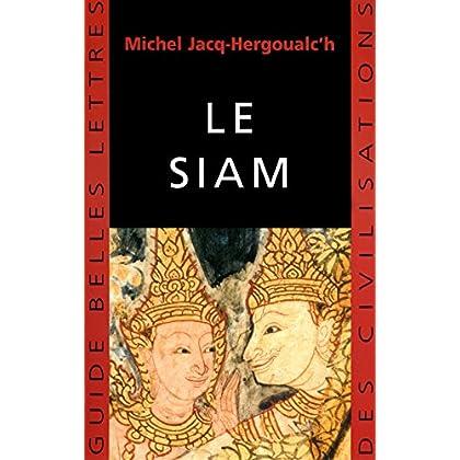 Le Siam (Guides Belles Lettres des civilisations t. 13)