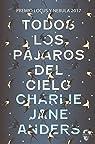 Todos los pájaros del cielo par Charlie Jane Anders