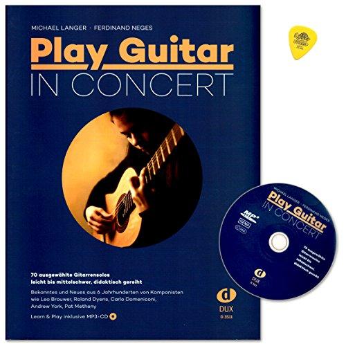 Play Guitar In Concert - 70 ausgewählte Gitarrensolos - leicht bis mittelschwer, didaktisch gereiht...