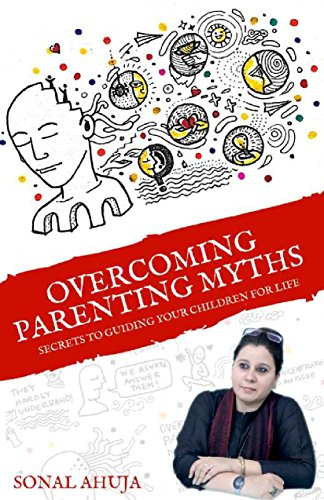 Overcoming Parenting Myths (English Edition)