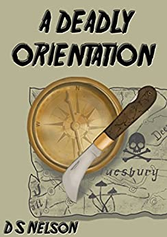 A Deadly Orientation (The Blake Hetherington Mysteries Book 7) by [Nelson, D S]