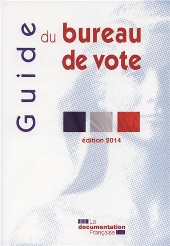 Guide du bureau de vote - Déroulement des opérations électorales lors des élections au suffrage universel direct - 2014