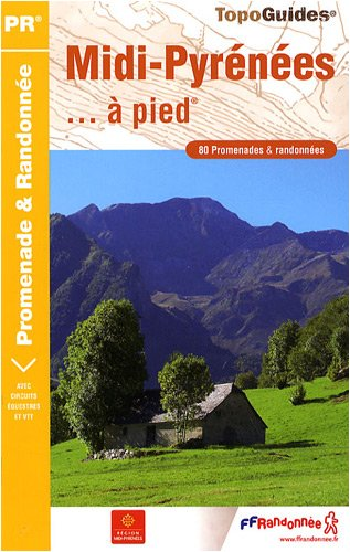 Midi-Pyrnes  pied : 80 promenades et randonnes