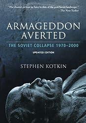 Armageddon Averted: The Soviet Collapse, 1970-2000: The Soviet Collapse Since 1970