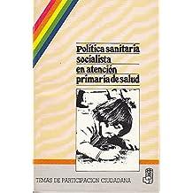 POLÍTICA SANITARIA SOCIALISTA EN ATENCIÓN PRIMARIA DE SALUD