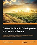 Cross-platform UI Development with Xamarin.Forms (English Edition)