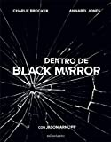 Dentro de Black Mirror (Series y Películas)