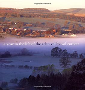 A Year in the Life of the Eden Valley by Val Corbett