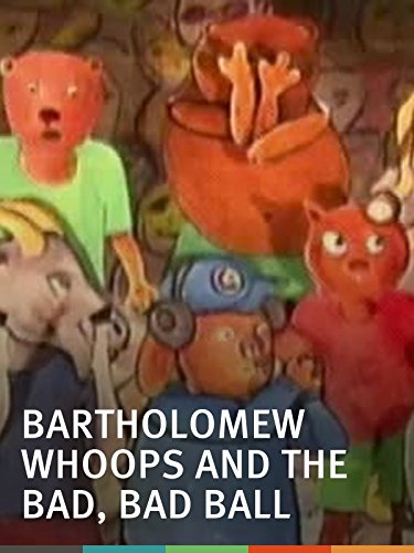 bartholomew-whoops-and-the-bad-bad-ball
