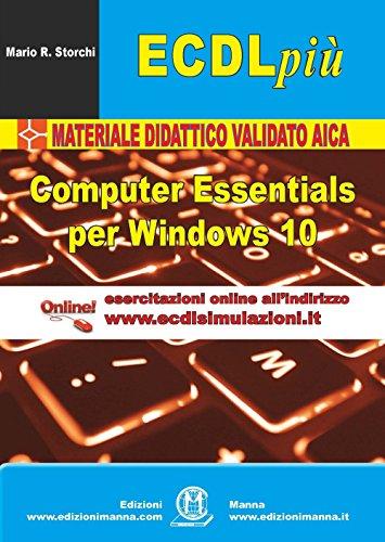 ECDL più. Computer Essentials per Windows 10. Con Contenuto digitale (fornito elettronicamente) (La nuova ECDL più) por Mario R. Storchi