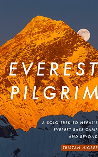 everest-pilgrim-a-solo-trek-to-nepals-everest-base-camp-and-beyond-english-edition