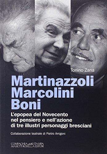 martinazzoli-marcolini-boni-lepopea-del-novecento-nel-pensiero-e-nellazione-di-tre-illustri-personag