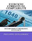 Exercices corrigés de comptabilité: Pour révision et préparation aux examens...