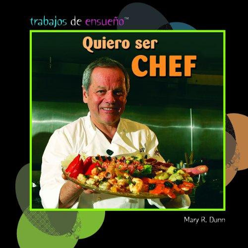 Quiero ser chef/I Want to Be a Chef (Trabajos de ensueno/Dream Jobs)