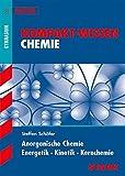 Kompakt-Wissen Gymnasium - Chemie - Anorganische Chemie, Energetik, Kinetik, Kernchemie
