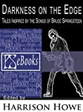 Darkness On The Edge: Tales Inspired by the Songs of Bruce Springsteen