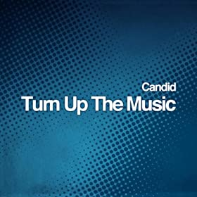 Candid-Turn Up The Music