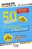 Telecharger Livres 50 exercices en transport et logistique inclus 5 exercices en mandarin Etudes de cas exercices et QCM se preparer pour reussir (PDF,EPUB,MOBI) gratuits en Francaise