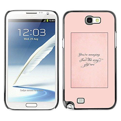 GooooStore/Dura Custodia Rigida della copertura della cassa - Just The Way You Are Quote Peach - Samsung Galaxy Note 2 N7100 - 2 ° Fast Peach