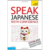Teach Yourself Speak Japanese with Confidence (Teach Yourself Conversations)